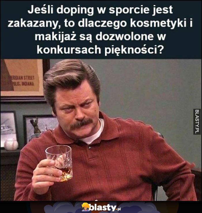 Jeśli doping w sporcie jest zakazany to dlaczego kosmetyki i makijaż są dozwolone w konkursach piękności