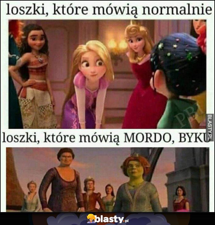 Loszki które mówią normalnie vs loszki, które mówią mordo, byku Shrek