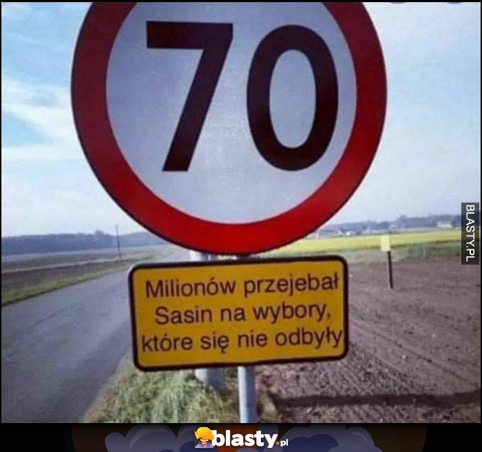 70 milionów przejebał Sasin na wybory, które się nie odbyły znak drogowy ograniczenie prędkości