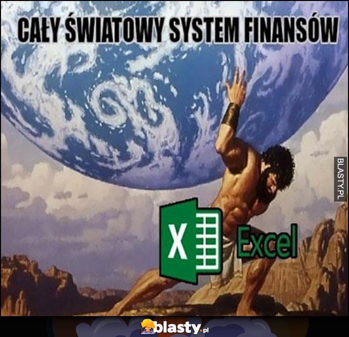 Cały światowy system finansów podtrzymywany przez Excel