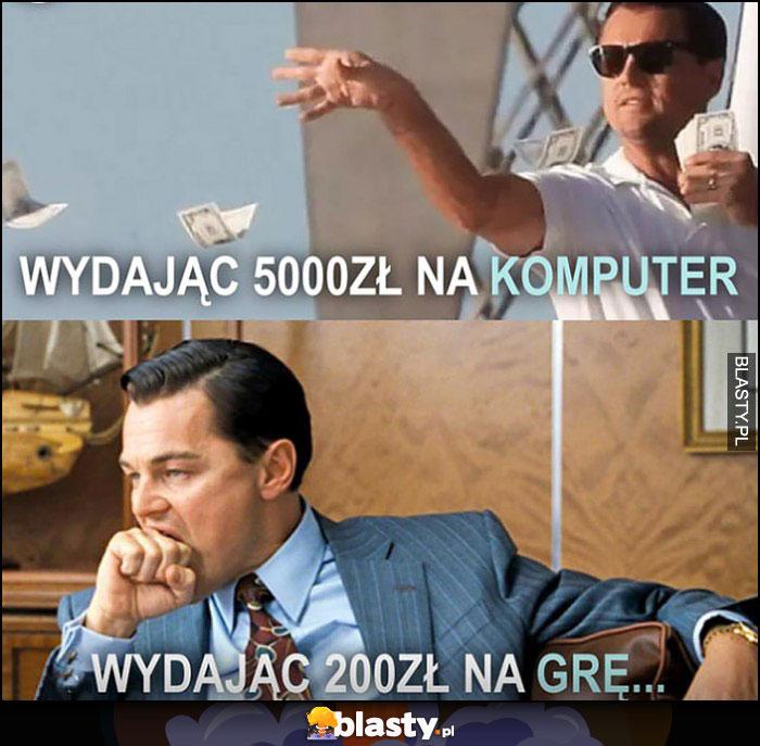 Wydając 5000 zł na komputer vs wydając 200 zł na grę Wilk z Wallstreet