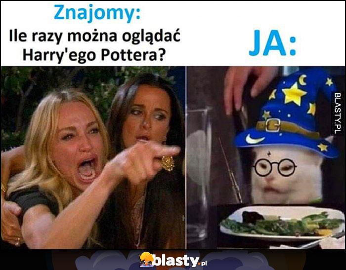 Znajomy: ile razy można oglądać Harrego Pottera, Ja kot przebrany za Harrego
