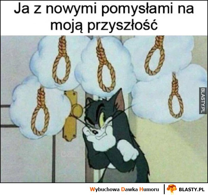 Ja z nowymi pomysłami na moją przyszłość sznur szubienica Tom i Jerry