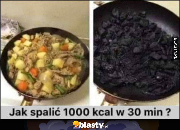 Jak spalić 1000 kalorii w 30 minut zwęglony obiad jedzenie na patelni