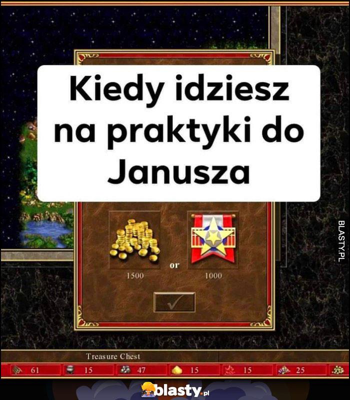 Kiedy idziesz na praktyki do Janusza 1500 złta lub 1000 doświadczenia Heroes 3