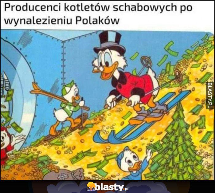 Producenci kotletów schabowych po wynalezieniu Polaków Sknerus McKwacz na pieniądzach