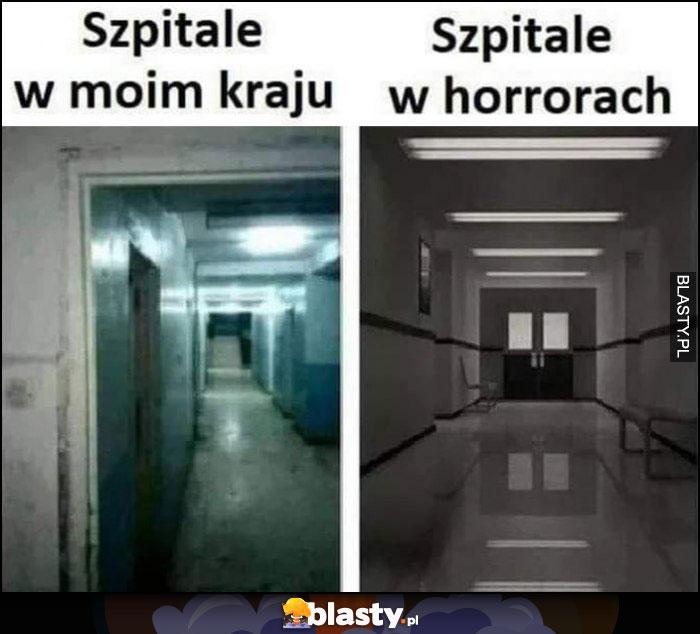 Szpitale w moim kraju vs szpitale w horrorach porównanie