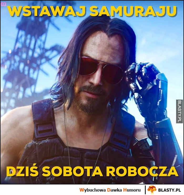 Wstawaj samuraju, dziś sobota robocza Cyberpunk 2077 Keanu Reeves
