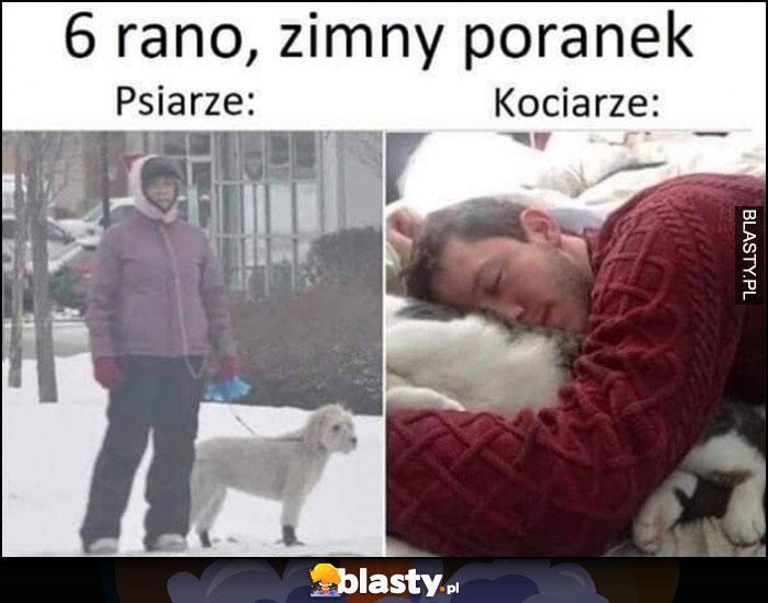 6 rano, zimny poranek psiarze na spacerze z psem, kociarze śpią