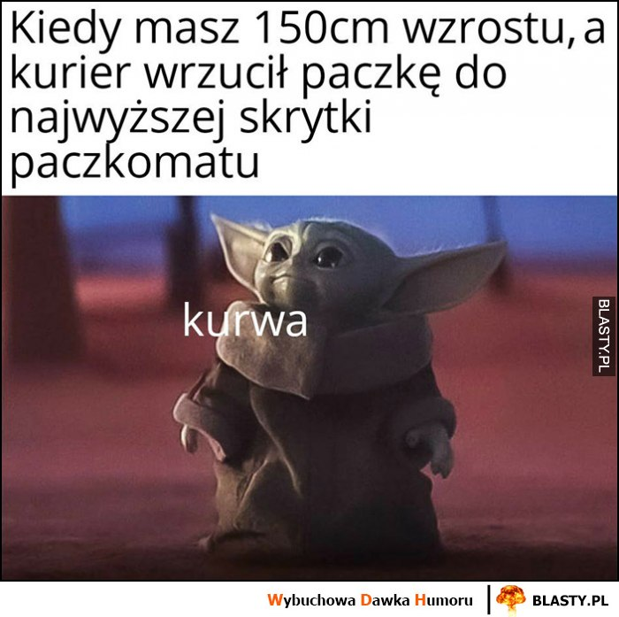 Baby Yoda kiedy masz 150 cm wzrostu a kurier wrzucił paczkę do najwyższej skrytki paczkomatu