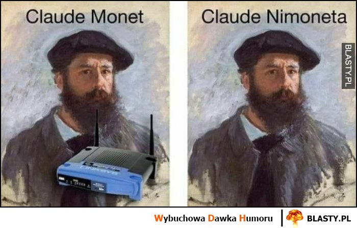 Claude Monet, bez routera Claude Nimoneta