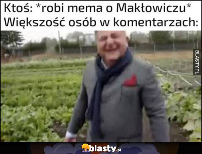 Ktoś robi mema o Makłowiczu, większość osób w komentarzach śmieje się