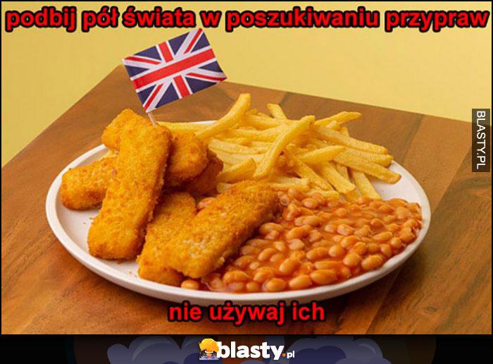 Podbij pół świata w poszukiwaniu przypraw, nie używaj ich Wielka Brytania