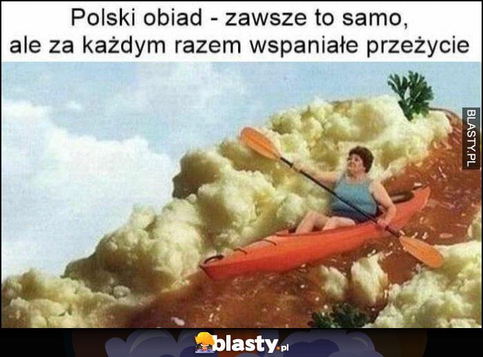 Polski obiad - zawsze to samo, ale za każdym razem wspaniałe przeżycie