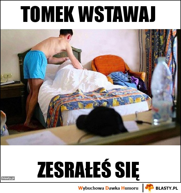 Tomek wstawaj