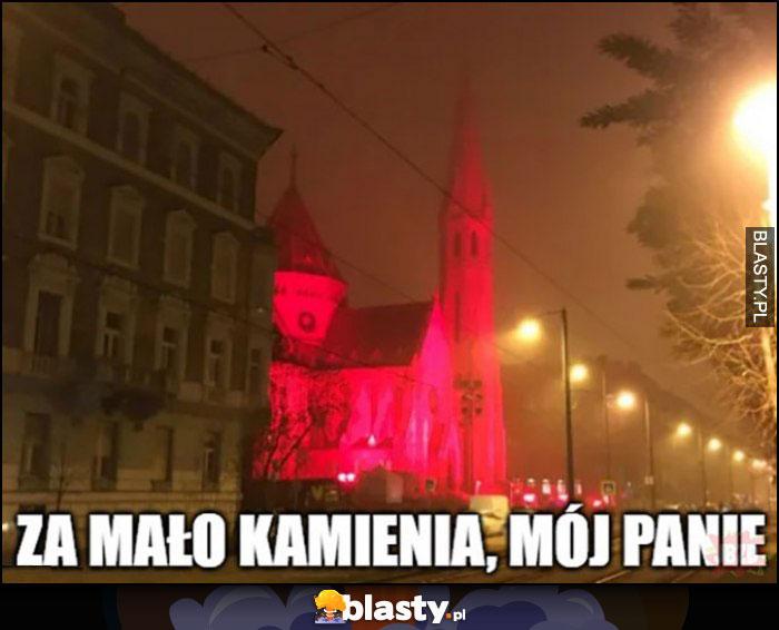 Za mało kamienia mój panie czerwony kościół podświetlony na czerwono