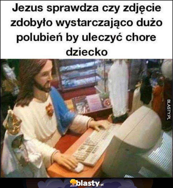 Jezus sprawdza czy zdjęcie zdobyło wystarczająco dużo polubień by uleczyć chore dziecko
