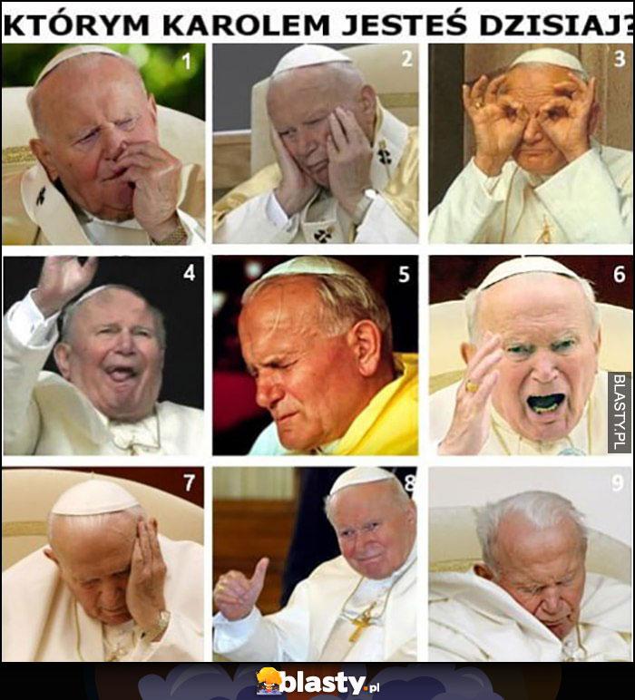 Którym Karolem Wojtyła papieżem Janem Pawłem II 2 jesteś dzisiaj?