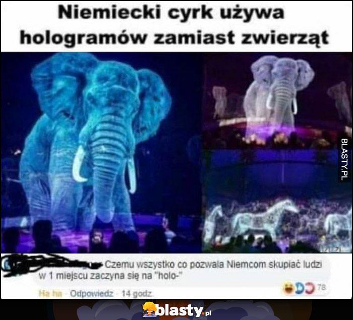 Niemiecki cyrk używa hologramów zamiast zwierząt, czemu wszystko co pozwala Niemcom skupiać ludzi w 1 miejscu zaczyna się na
