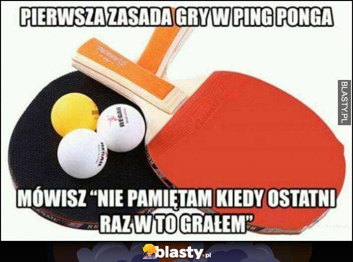 Pierwsza zasada gry w ping ponga: mówisz