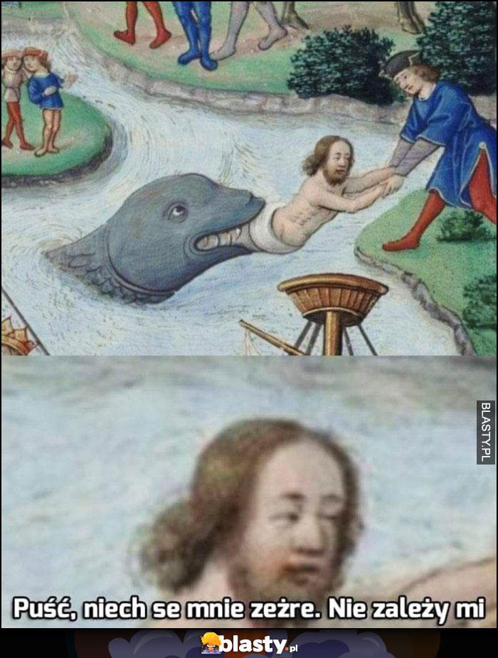 Puść, niech se mnie zeżre, nie zależy mi średniowieczne memy