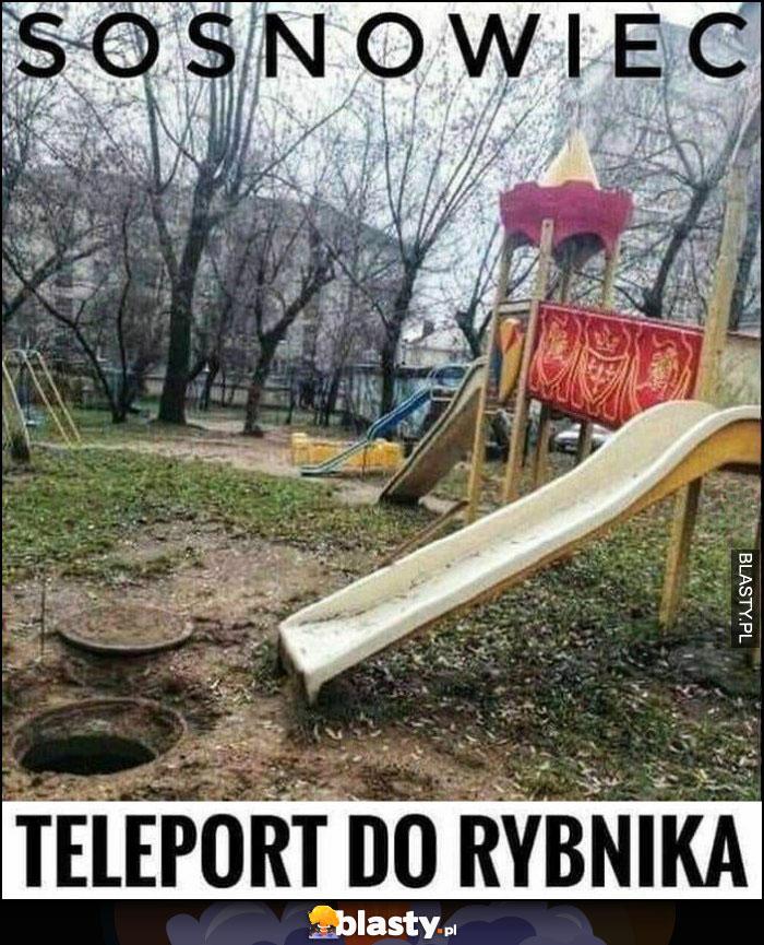 Sosnowiec teleport do Rybnika dziura studzienka kanalizacyjna zjeżdżalnia dla dzieci