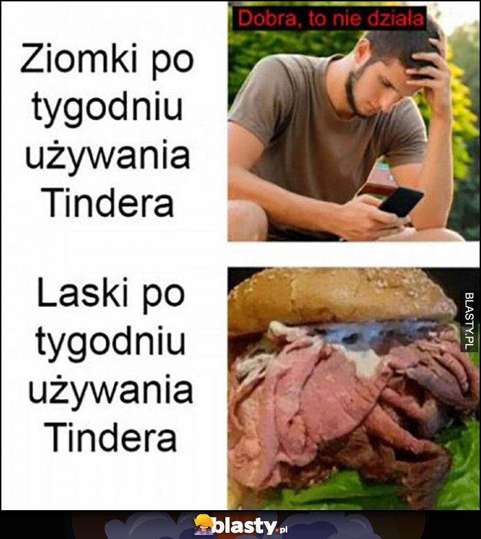 Ziomki po tygodniu używania tindera: dobra to nie działa vs laski po tygodniu używania tindera: samo mięso