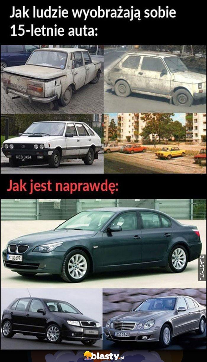 Jak ludzie wyobrażają sobie 15-letnie auta vs jak jest naprawdę
