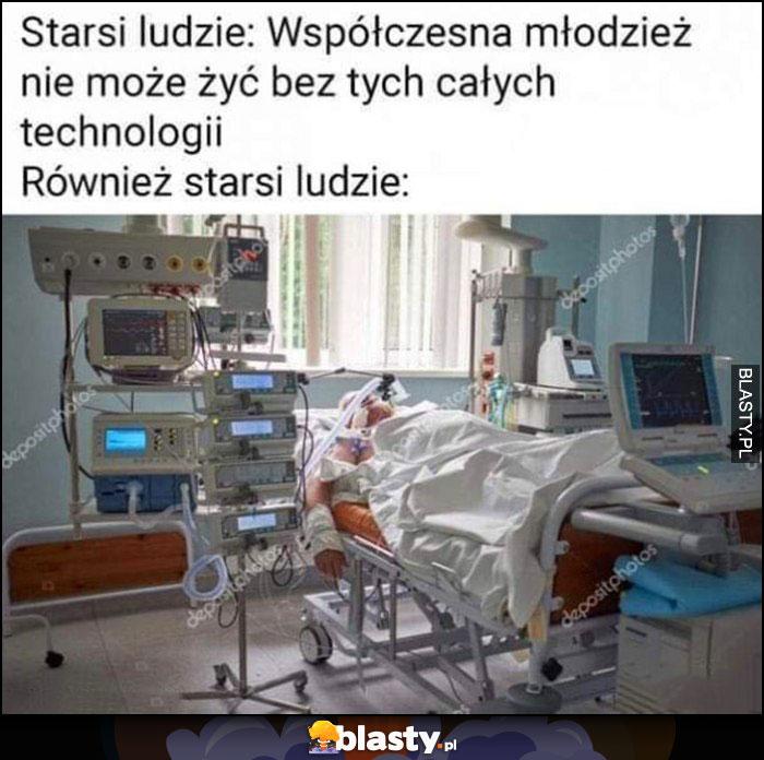 Starsi ludzie: współczesna młodzież nie może żyć bez tych całych technologii, również starsi ludzie: respirator elektronika w szpitalu