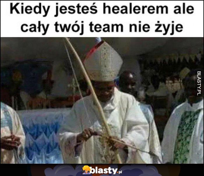Kiedy jesteś healerem ale cały Twój team nie żyje biskup ksiądz bierze łuk