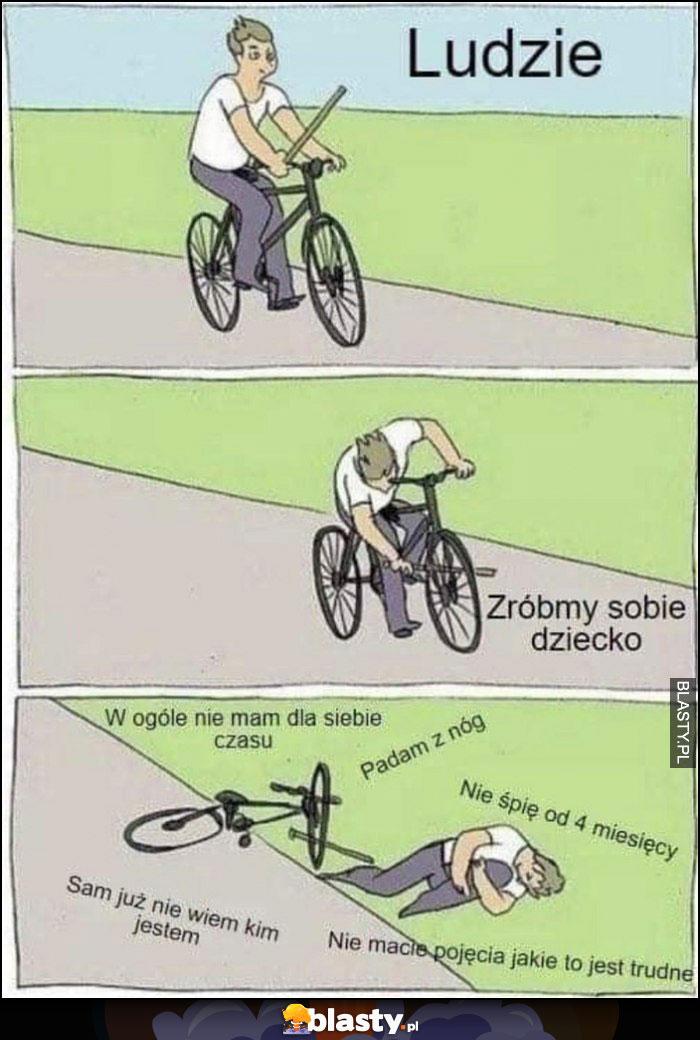 Ludzie zróbmy sobie dziecko jako odpowiedź na problemy rower rowerzysta fail