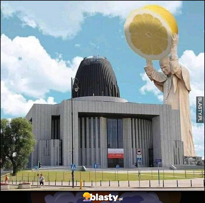 Papież Jan Paweł II świątynia opatrzności wyciskarka do cytryn przeróbka photoshop cytryna
