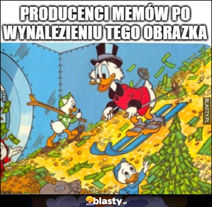 Producenci memów po wynalezieniu tego obrazka Sknerus McKwacz skarbiec
