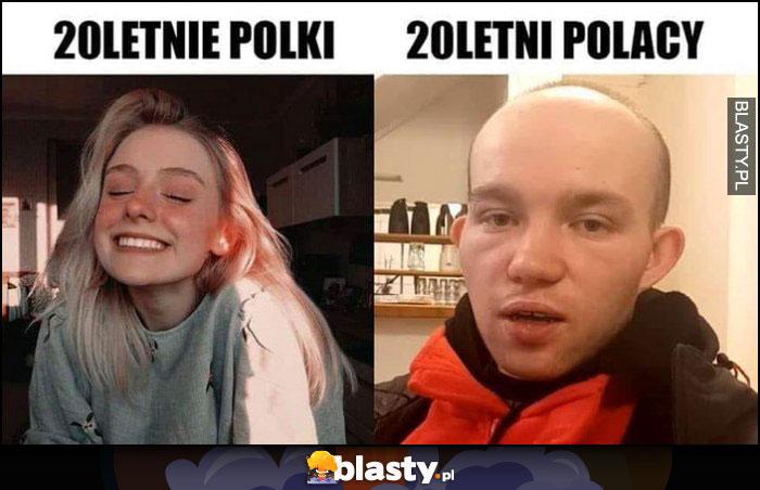20 letnie Polki vs 20 letni Polacy wygląd porównanie