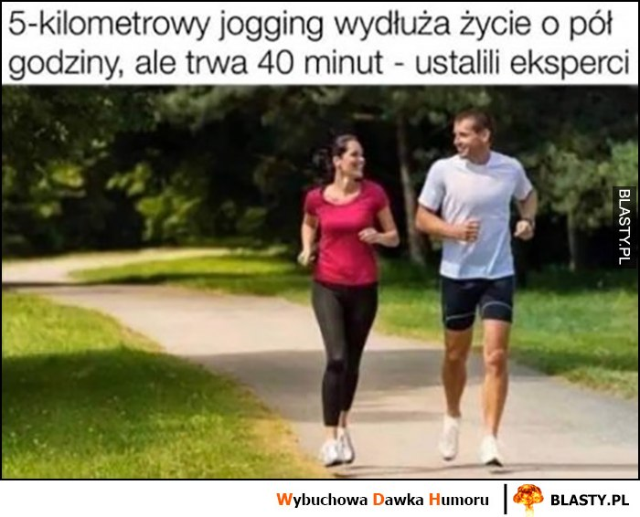 5-kilometrowy jogging wydłuża życie o pół godziny ale trwa 40 minut ustalili eksperci