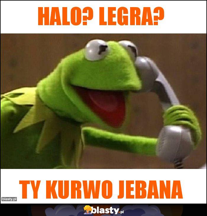 Halo? Legra?
