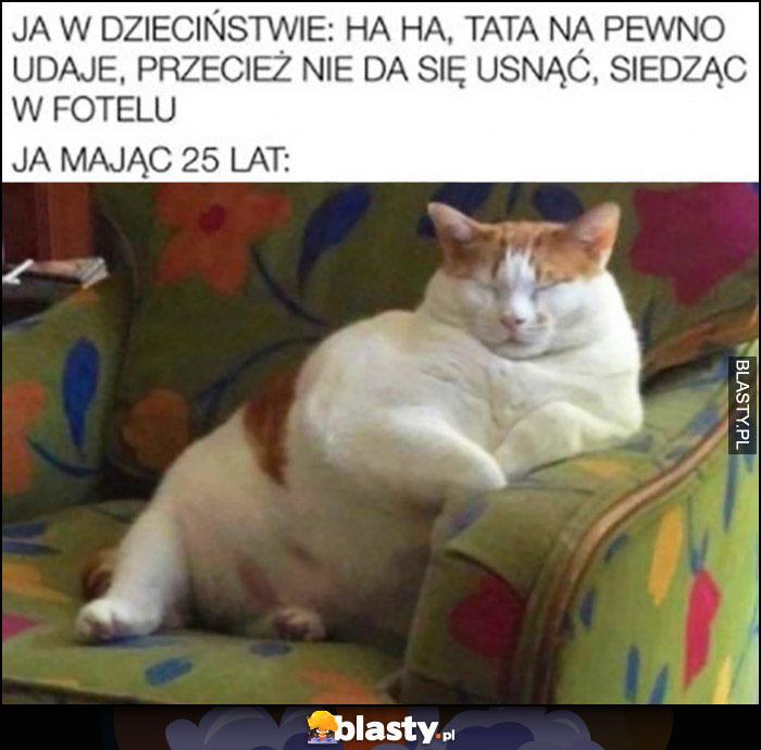 Ja w dzieciństwie: tata udaje, nie da się usnąć siedząc w fotelu vs ja mając 25 lat kot śpi