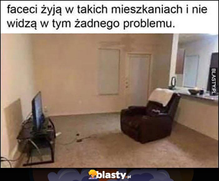 Faceci żyją w takich mieszkaniach i nie widzą w tym żadnego problemu