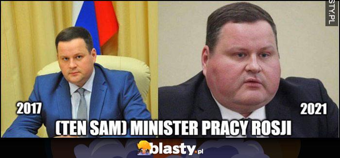 Minister pracy w Rosji 2017 vs 2021 porównanie utył spasł się gruby grubas
