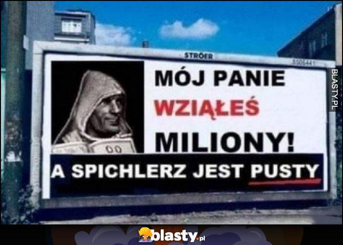 Mój panie wziąłeś miliony a spichlerz jest pusty billboard przeróbka