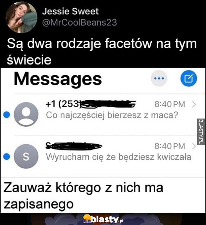 Są dwa rodzaje facetów na świecie smsy, zauważ którego z nich ma zapisanego