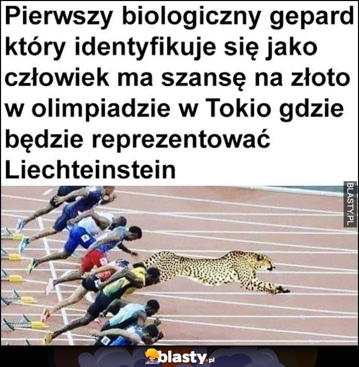Pierwszy biologiczny gepard który identyfikuje się jako człowiek ma szansę na złoto na olimpiadzie w Tokio gdzie będzie reprezentować Lichtenstein