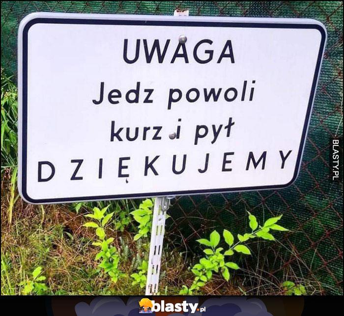 Uwaga jedz powoli kurz i pył, dziękujemy tabliczka bez polskich znaków