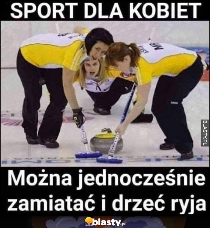 Curling sport dla kobiet: można jednocześnie zamiatać i drzeć ryja