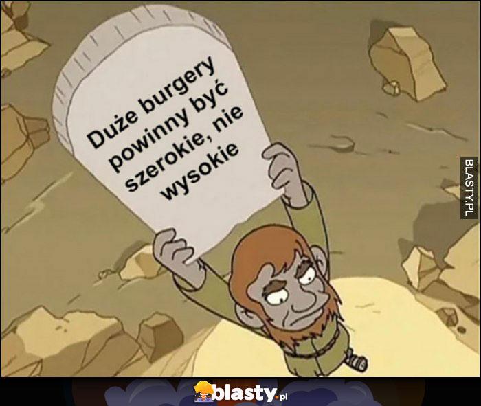 Duże burgery powinny być szerokie, nie wysokie