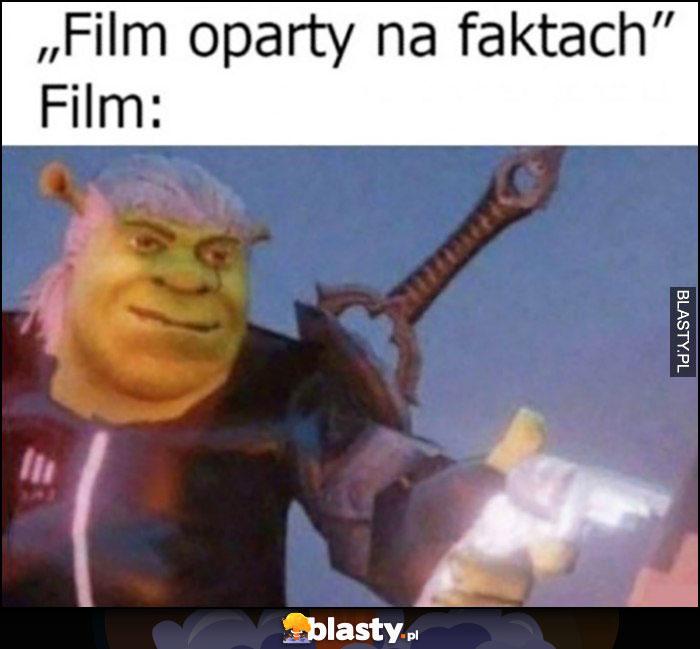 Film oparty na faktach, film: Wiedźmin Shrek z pistoletem