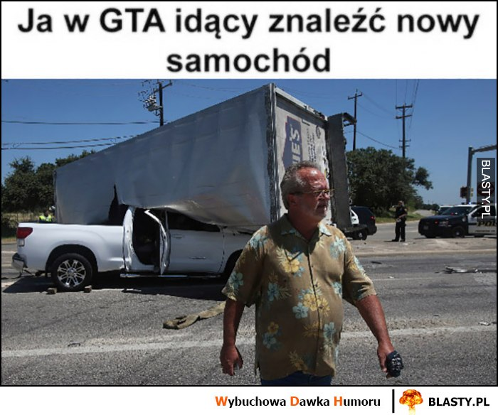 Ja w GTA idący znaleźć nowy samochód facet po wypadku