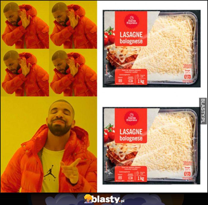 Lasagne bolognese porcja dla 4 osób, nie chce woli zjeść sam Drake