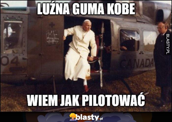 Papież Jan Paweł II luźna guma Kobe, wiem jak pilotować helikopter śmigłowiec