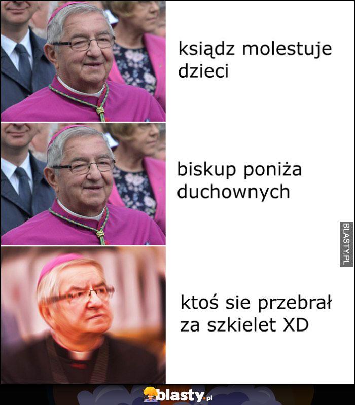 Biskup reakcja: ksiądz molestuje dzieci, biskup poniża duchownych nic nie robi, ktoś się przebrał za szkielet triggered